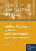 Prüfungsvorbereitung Kauffrau/ Kaufmann im Groß- und Außenhandel: Zwischen- und Abschlussprüfung, Gesamtpaket
