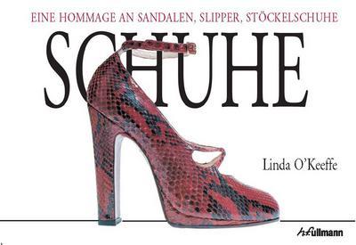 Schuhe: Eine Hommage an Sandalen, Slipper, Stöckelschuhe