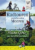 Radtouren zwischen den Meeren: Mit Heike Götz ...