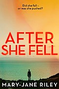 After She Fell: A haunting psychological thri ...