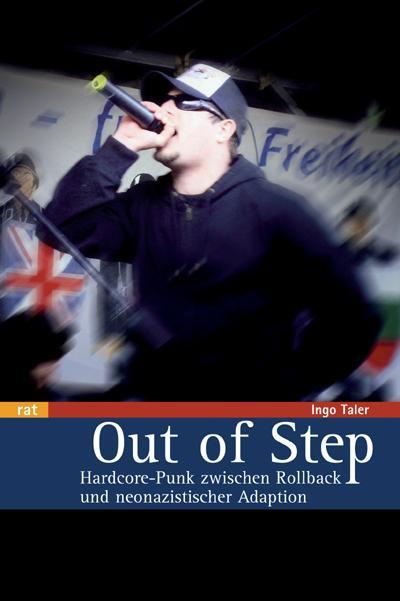 Out of Step: Hardcore-Punk zwischen Rollback und neonazistischer Adaption (Reihe antifaschistische Texte)