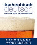 Visuelles Wörterbuch Tschechisch-Deutsch: Übe ...
