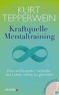 Kraftquelle Mentaltraining: Eine umfassende M ...