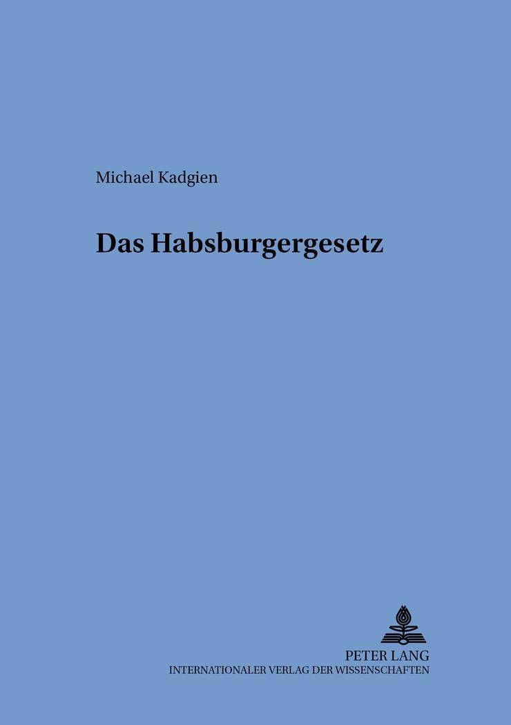 Das-Habsburgergesetz-Michael-Kadgien-9783631533598