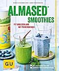 Almased-Smoothies; Fit und schlank mit Powerd ...