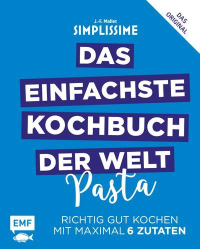 Simplissime - Das einfachste Kochbuch der Welt ? Pasta  Richtig gut kochen mit maximal 6 Zutaten  Deutsch