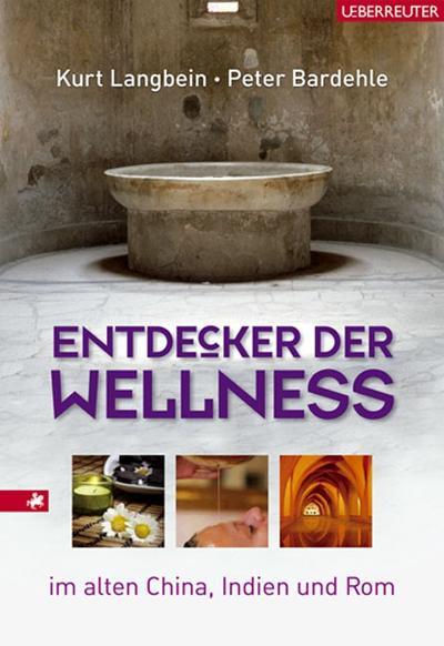 entdecker-der-wellness-gesundheitskunste-im-alten-china-indien-und-rom