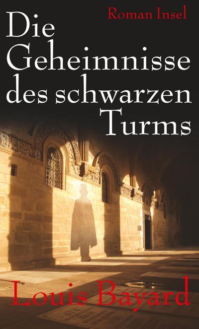Die Geheimnisse des schwarzen Turms: Ein Roman aus dem Paris des Jahres 1818