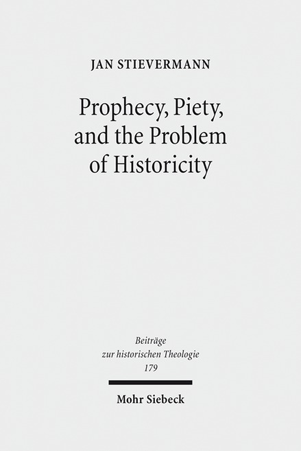 Prophecy-Piety-and-the-Problem-of-Historicity-Jan-Stievermann