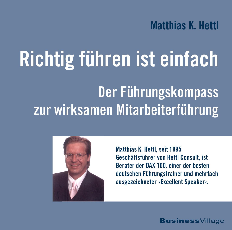 Richtig führen ist einfach Matthias K Hettl 9783869802558