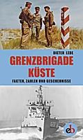 Grenzbrigade Küste: Fakten, Zahlen und Gesche ...