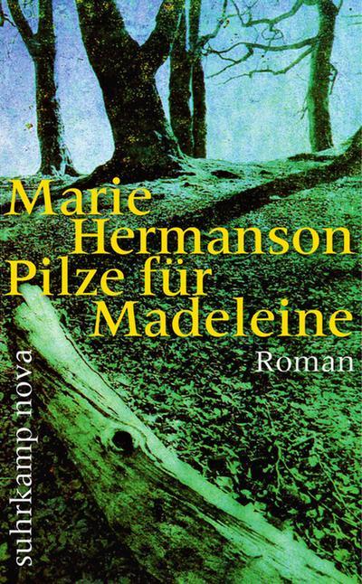 Pilze für Madeleine: Roman (suhrkamp taschenbuch)