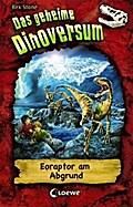 Das geheime Dinoversum, 18: Eoraptor am Abgru ...