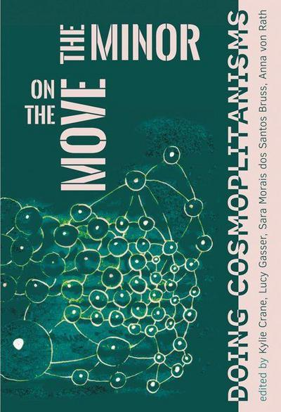 The Minor on the Move: Doing Cosmopolitanisms