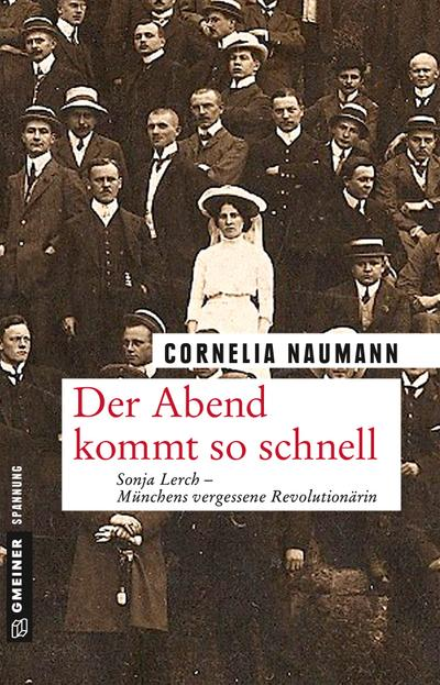Der Abend kommt so schnell: Roman (Historische Romane im GMEINER-Verlag)