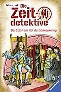 Die Zeitdetektive, Band 32: Der Spion am Hof  ...