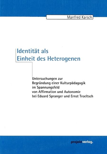 Identität als Einheit des Heterogenen Manfred Karsch