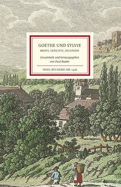 Goethe und Sylvie: Briefe und Gedichte (Insel-Bücherei)