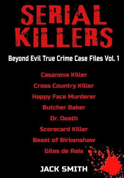 serial-killers-beyond-evil-true-crime-case-files-vol-1-casanova-killer-cross-country-killer-
