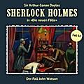 Sherlock Holmes - Neue Fälle 32: Der Fall John Watson