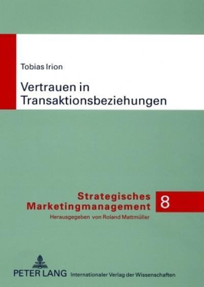 vertrauen-in-transaktionsbeziehungen-marketingwissenschaftliche-grundlegungen-und-praktische-ansatz