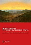 Heimat zwischen Deutschland, Polen und Europa
