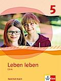 Leben leben. Schülerband. Klasse 5. Ausgabe Realschule und Gymnasium Bayern ab 2017