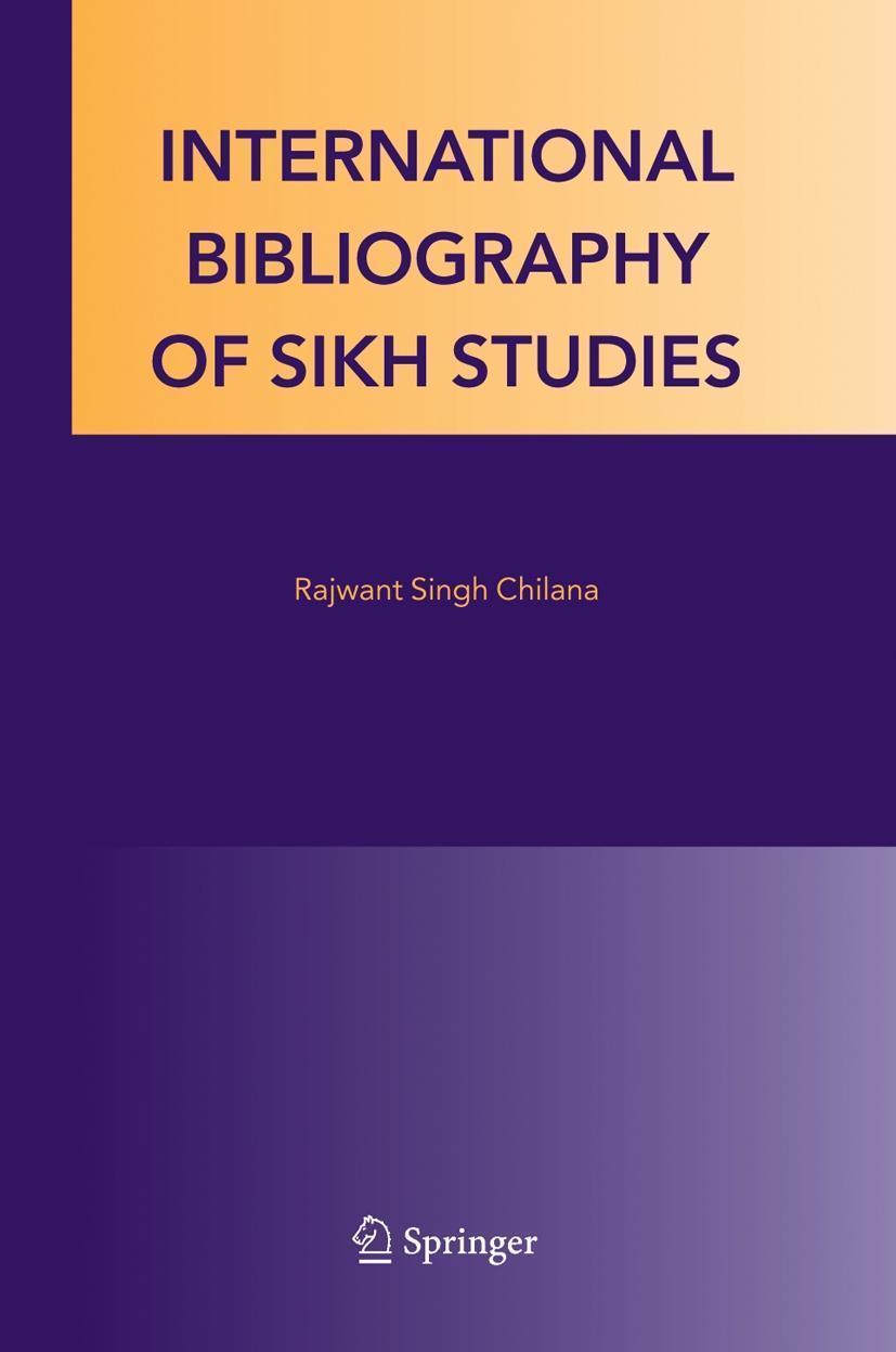 International Bibliography of Sikh Studies Rajwant Singh C ... 9781402030437 - Bergisch Gladbach, Deutschland - International Bibliography of Sikh Studies Rajwant Singh C ... 9781402030437 - Bergisch Gladbach, Deutschland