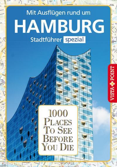 1000 Places To See Before You Die  Stadtführer Hamburg spezial  1000 Places To See Before You Die  Deutsch