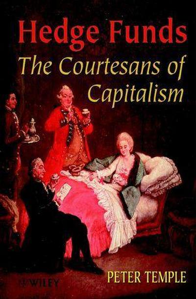 hedge-funds-the-courtesans-of-capitalism-finance-investments-