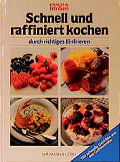 essen-trinken-schnell-und-raffiniert-kochen-durch-richtiges-einfrieren