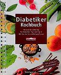 Diabetiker Kochbuch. Rezepte für jeden Tag für Diabetiker Typ I und II