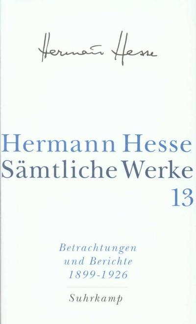 """Sämtliche Werke.  Bd.13 Tl.1  Betrachtungen und Berichte."""""""""""