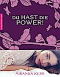 Du hast die Power!; Übers. v. Grünwald, Jenni ...