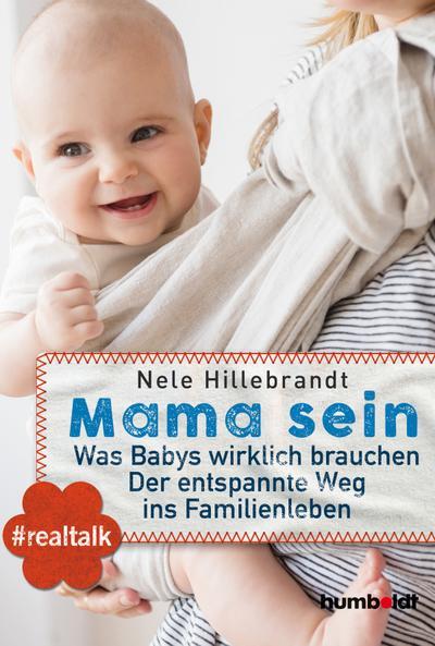 mama-sein-was-babys-wirklich-brauchen-der-entspannte-weg-ins-familienleben-realtalk