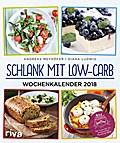 Schlank mit Low-Carb - Wochenkalender 2018
