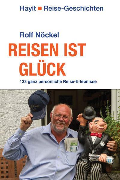 reisen-ist-gluck-123-ganz-personliche-reise-erlebnisse