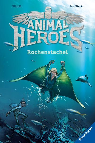 Animal Heroes, Band 2: Rochenstachel  HC - Animal Heroes  Ill. v. Birck, Jan  Deutsch  mit schw.-w. Ill.