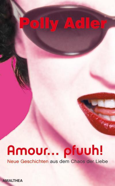 amour-pfuuh-neue-geschichten-aus-dem-chaos-der-liebe