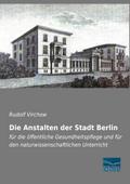 Die Anstalten der Stadt Berlin