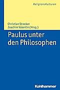 Paulus unter den Philosophen. ReligionsKulturen Bd. 10