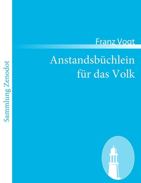 Franz-Vogt-Anstandsbuechlein-fuer-das-Volk-9783843068376