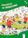 Profirätsel für Fußballfans   ; Rätsel; Ill. v. Paule, Irmgard; , farb. Ill.