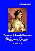 Venedigs dichtende Kurtisane Veronica Franco (2)