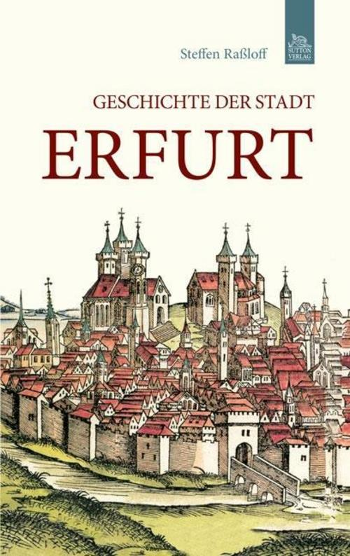 Geschichte-der-Stadt-Erfurt-Steffen-Rassloff