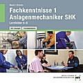 Arbeitsheft mit eingedruckten Lösungen Fachkenntnisse 1 Anlagenmechaniker SHK