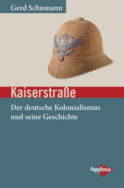 Kaiserstraße: Der deutsche Kolonialismus und seine Geschichte (Neue Kleine Bibliothek)