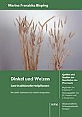 Dinkel und Weizen. Zwei traditionelle Heilpflanzen.