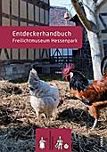 Entdeckerhandbuch Freilichtmuseum Hessenpark