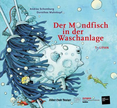 """Der Mondfisch in der Waschanlage: Sonderausgabe Das Junge Buch für die Stadt"""" (Köln 2019)"""""""